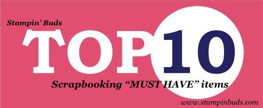 10 Scrapbooking Must Have