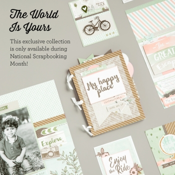 The World is Yours - National Scrapbooking Month