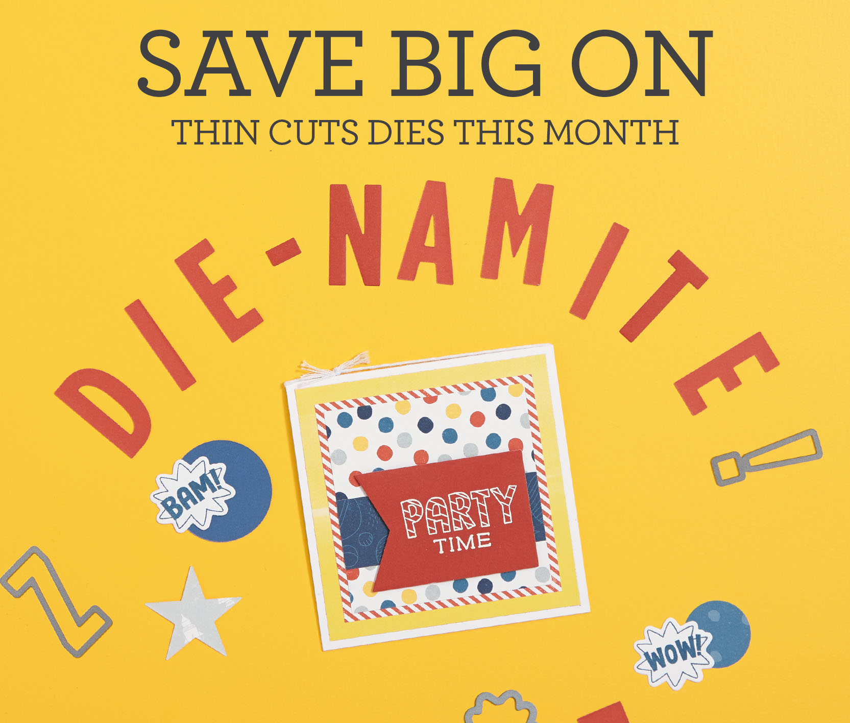 March is Die-namite with a special on all Thin Cuts